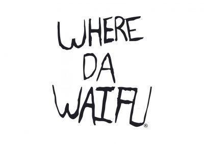 WHERE DA WAIFU
